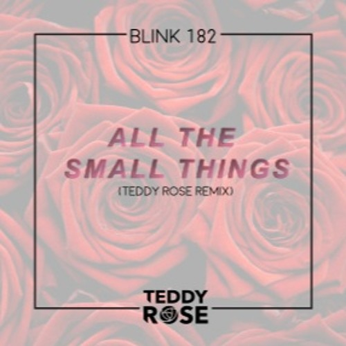 Blink 182 - All the Small Things (Teddy Rose Remix)