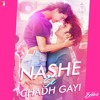 Nashe Si Chadh Gayi  From