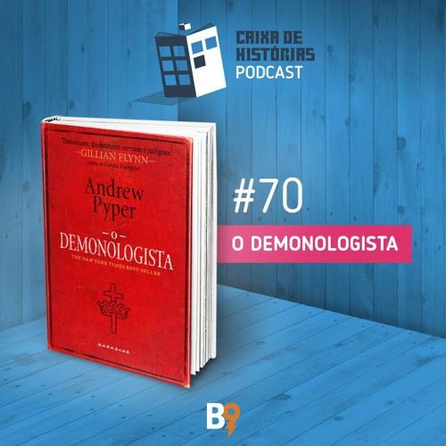 Caixa de Histórias 70 - O Demonologista
