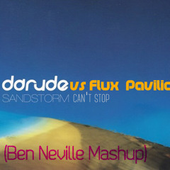Darude, Jauz, Dapp Vs. Flux Pavilion - Sandstorm Can't Stop (Ben Neville Mashup)*BUY=FREE DOWNLOAD*