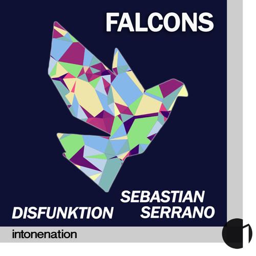 "Disfunktion and Sebastian Serrano ""Falcons"""