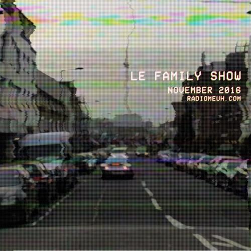 Le Family Show - November 2016