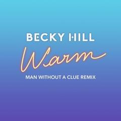 Warm (Man Without A Clue Remix)