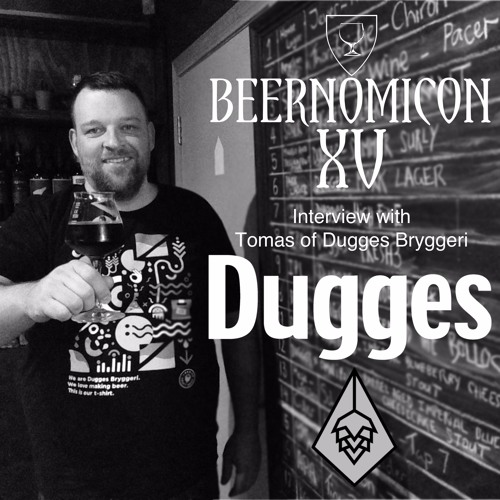 Beernomicon XV - Interview with Tomas of Dugges Bryggeri