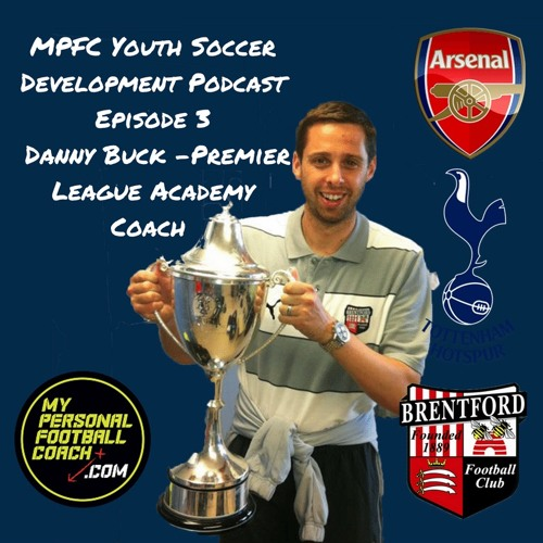MPFC Youth Soccer Development Podcast Episode 3 with Danny Buck