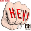 Papa Marlin - Hey (Original Mix) [FREE DOWNLOAD]
