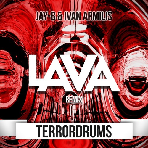 Jay - B & Ivan Armilis - TerrorDrums (LAVA Remix) [2nd Place Remix Contest] [FREE DOWNLOAD]