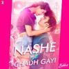 Nashe Si Chadh Gayi Arijit Singh