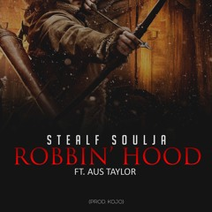 Robbin' Hood ft. Aus Taylor (prod. Kojo)