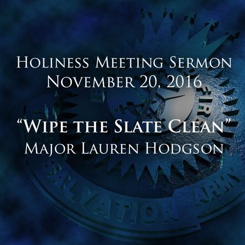 13NOV16-Sermon-Wipe-the-Slate-Clean