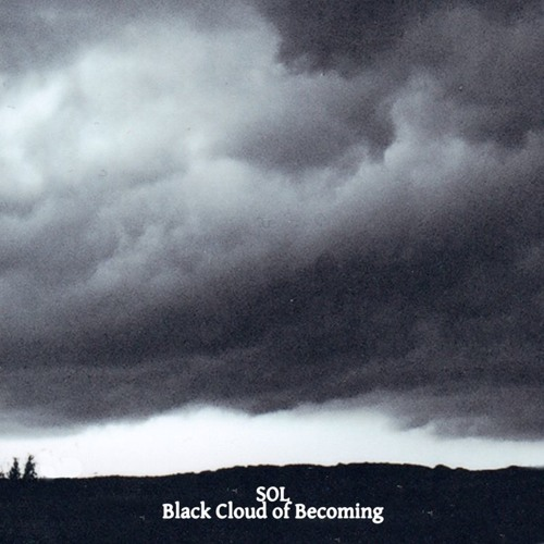 "Sol ""Black Cloud of Becoming"""