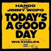 Hardo and Jimmy Wopo featuring Wiz Khalifa - Today's A Good Day (Prod. By Stevie B & Yace)