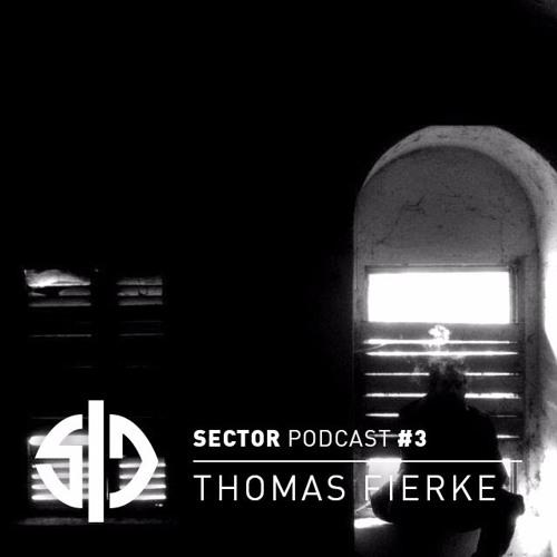 Sector Podcast #3 - Thomas Fierke (Vinyl only)