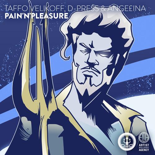 Taffo Velikoff, D-Press & Ange£ina - Pain'N'Pleasure