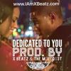 """Dedicated To You"" (Prod: X Beatz & The M3l0d1st)"