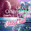 Video Club Podcast 012 - Occult Orientated Crime (Legowelt)