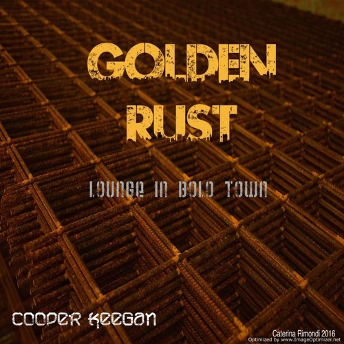 Golden Rust: Lounge in Bolo Town - Cooper Keegan