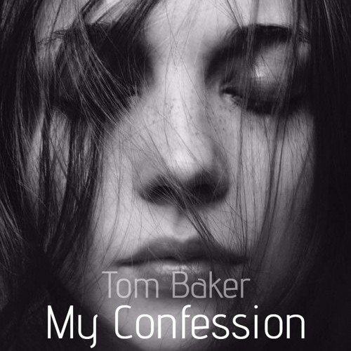Tom Baker - My Confession