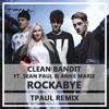 Clean Bandit - Rockabye (TPaul Remix)