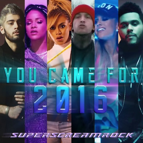 YOU CAME FOR 2016 | Year End Megamix (Mashup) // by SuperScreamRock