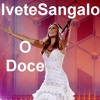 Ivete Sangalo - O Doce (DJ DUBAY BRAZIL) Tribal Afro Axé Folia ClubMix2017