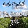 Did You Deceive Me? - Paola Elizabeth (Blyte Remix)