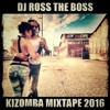 DJ Ross the Boss Kizomba Mixtape 2016 / To Semedo , Loony Johnson , Nelson Freitas , Djodje ....mp3
