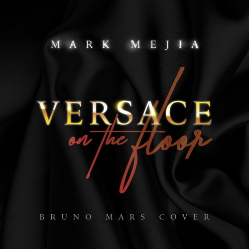 Versace On The Floor (Bruno Mars Cover)
