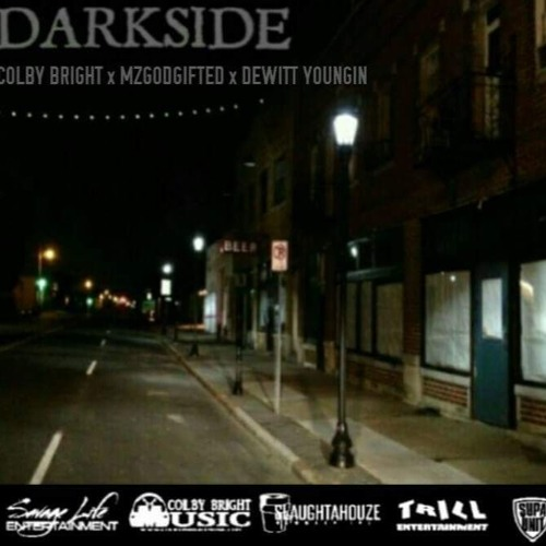Darkside - Colby Bright Ft Dewitt Youngin & MrzGodGifted