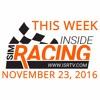 This Week Inside Sim Racing - November 23, 2016