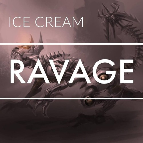 Ice Cream – Ravage (Original Mix)