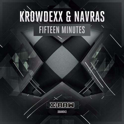Krowdexx & Navras - Fifteen Minutes