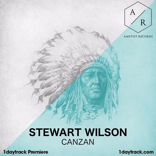 1daytrack Premiere: Stewart Wilson - Canzan (Original Mix)