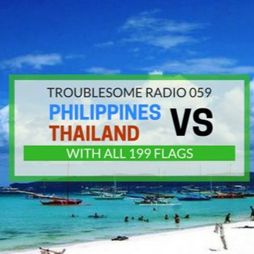TR 059: Thailand vs Philippines (Special Guest: 199Flags.com)