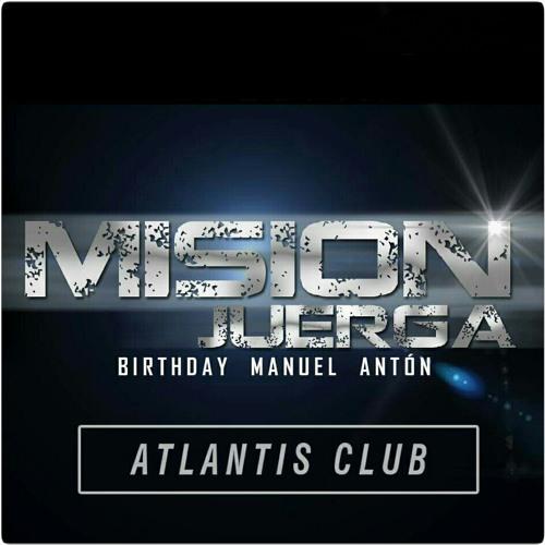 Mix  Mision Juerga 2016 Birthday Manuel Anton
