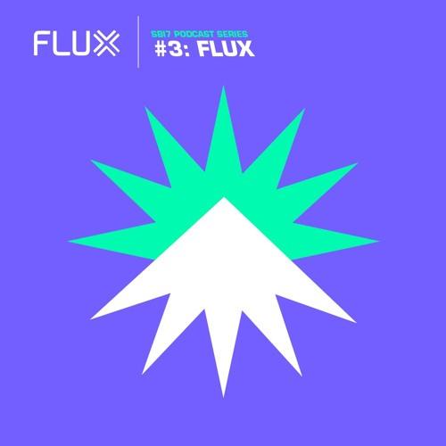 SB17 Podcast Series #3: Flux