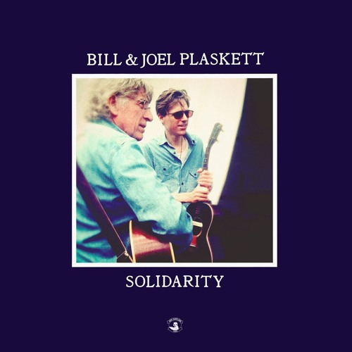 Solidarity - Bill & Joel Plaskett