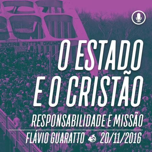 O Estado e o Cristão - 20/11/16 - Flávio Guaratto
