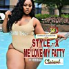 Style X - Me Love My Fatty | Official Audio  December 2016 @OneWheel☆Tv (Follow us)