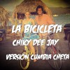 La Bicicleta - Chiky Dee Jay - (Version Cumbia Cheta)