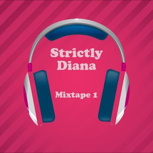 Strictly Diana Mixtape 1.0