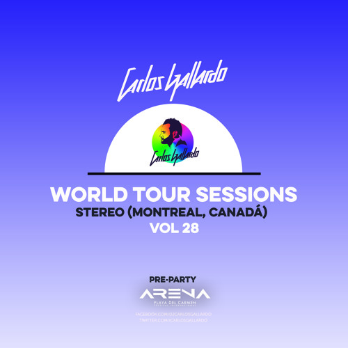 Carlos Gallardo - World Tour Sessions Vol. 28 - Montreal (Stereo)