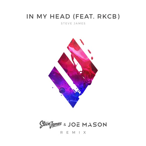 Steve James - In My Head ft. RKCB (Joe Mason Remix)