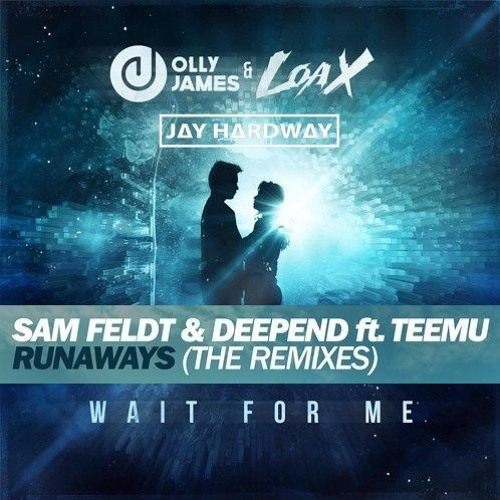 Jay Hardway, Olly James, LoaX - Runaway For Me (MKM Dirty Mashup)