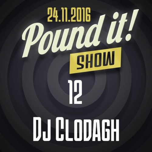 DJ Clodagh - Pound it! Show #12