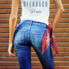 """Ofenbach """"Be Mine"""" (Original Mix)"""