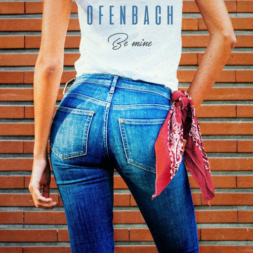 "Ofenbach ""Be Mine"""
