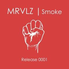 [Future House] MRVLZ - Smoke | NOW ON SPOTIFY