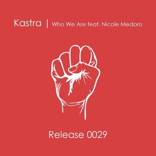 Kastra - Who We Are feat. Nicole Medoro