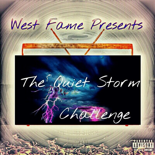 West Fame - Quiet Storm Challenge  ( West Mix)